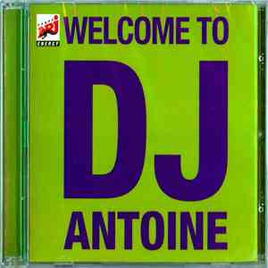DJ Antoine - Welcome To DJ Antoine download