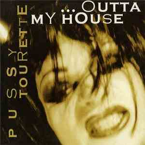 Pussy Tourette - ...Outta My House download
