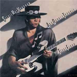 Stevie Ray Vaughan And Double Trouble - Texas Flood download