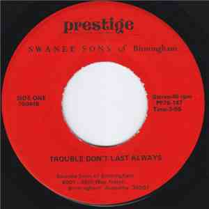 Swanee Sons Of Birmingham - Trouble Don't Last Always / To The End download